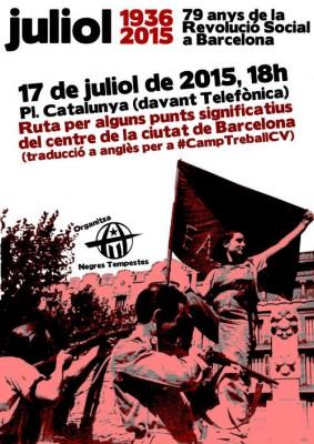 El proper divendres 17 de juliol, en el 79 aniversari de la Revolució Social a Barcelona, el col·lectiu Negres Tempestes realitzarà una ruta pel centre d'aquesta ciutat. La ruta tindrà lloc: Divendres 17 de juliol del 2015 a les 18h Davant de l'edifici de Telefònica de la plaça Catalunya. Activitat gratuïta