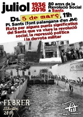 80 anys de la Revolució Social a Sants 1936-1939 #GuerraCivil #Sants #FLl16 Ds. 5 de març, 11h Pl. Sants (font palangana d'en JM) Ruta per alguns punts significatius del Sants que va viure la revolució social, la repressió política i la derrota militar. http://negrestempestes.cat/node/5916